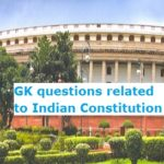 GK questions related to Indian Constitution