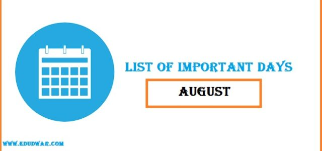 Important Days In August 2022 National And International Edudwar