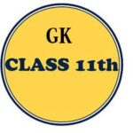 GK Quiz Questions and Answers for Class 11 Students